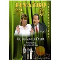 Üç Kurşunluk Opera