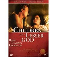 Children Of A Lesser God (Başka Tanrı'nın Çocukları)