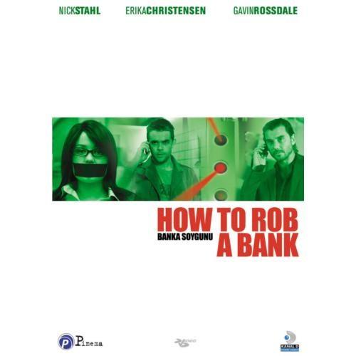 How To Rob A Bank (Banka Soygunu)
