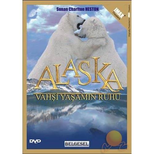 Alaska: Vahşi Yaşamın Ruhu