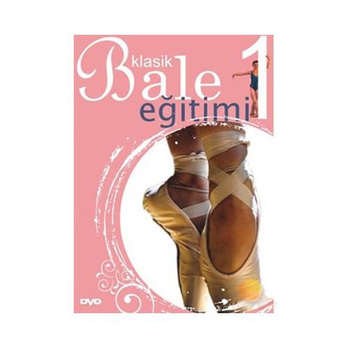 Dance Classıque Vol 1 (Klasik Bale Eğitimi 1)