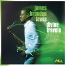 James Brandon Lewis – Dıvıne Travels