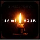 Sami Ozer - Hu / Alim Allah / Feryad-ı Gam