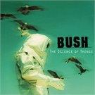 Bush - The Science of Things (CD)