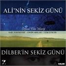 Ali'nin Sekiz Günü - Dilber'in Sekiz Günü Orjinal Film Müziği