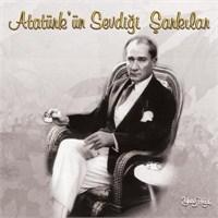 Atatürk'ün Sevdiği Şarkılar - Dünden Bugüne
