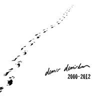 Demir Demirkan - 2000 - 2012