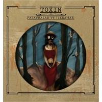 Toxin - Palavralar ve İlkbahar