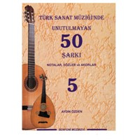 Türk Sanat Müziğinde Unutulmayan 50 Şarkı 5