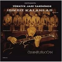 Özdemir Erdoğan - Türkiye Jazz Tarihinde Işıksız Kalanlar