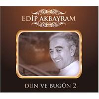 Edip Akbayram - Dün ve Bugün 2