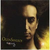 Ogün Sanlısoy - Korkma 07