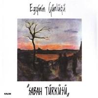 Ezginin Günlüğü - Sabah Türküsü