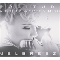 Melbreeze - Solitude: A Dream In Green Minor