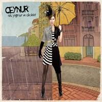 Ceynur - Aşk, Yağmur Ve Çikolata