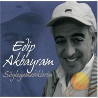 Edip Akbayram - Söyleyemediklerim