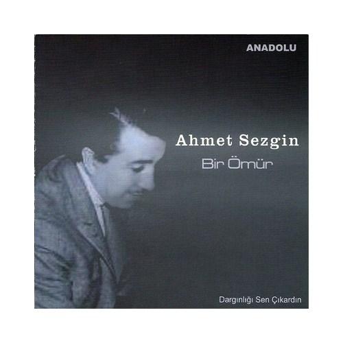 Ahmet Sezgin - Bir Ömür