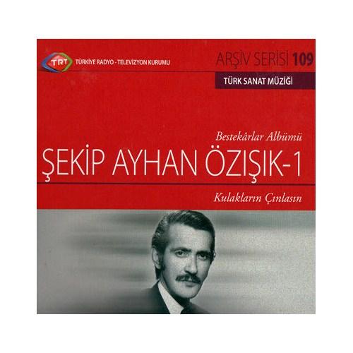 TRT Arşiv Serisi 109: Şekip Ayhan Özışık 1 / Solo Albümler Serisi