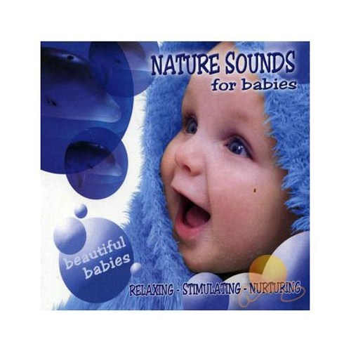 Beautiful Babies - Nature Sounds For Babies
