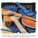 Gary Moore - Ballads And Blues