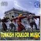 Turkish Folklor Music (mega)
