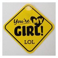Dreamcar Vantuzlu Amblem ''You Are My Girl'' (Pürüzsüz tüm yüzeylere yapıştırılabilir.) 3300759