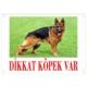 Dikkat Köpek Var Uyari Levhasi (Renkli Alman Kurdu)