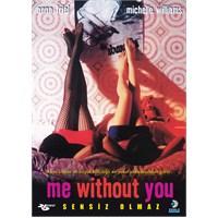 Me Without You (Sensiz Olmaz)
