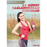 Ebru Şallı İle 21 Günde Yağlarınızdan Kurtulun (DVD)