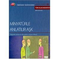 Minyatürle Anlatılır Aşk (TRT Arşiv Serisi 31)
