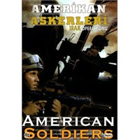 American Soldiers (Amerikan Askerleri)