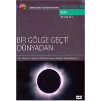 Bir Gölge Geçti Dünyadan (TRT Arşiv Serisi 075)