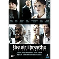The Air I Breathe (Kesişen Hayatlar)