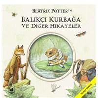 Balıkçı Kurbağa ve Diğer Hikayeler (Tale Of Jeremy Fisher And Other Stories)
