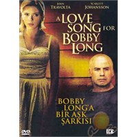 A Love Song For Bobby Long (Bobby Long'a Bir Aşk Şarkısı)