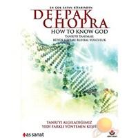 Deepak Chopra: How To Know God (Deepak Chopra: Tanrıyı Tanımak)