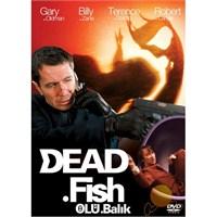 Dead Fish (Ölü Balık)