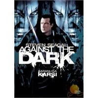 Against The Dark (Karanlığa Karşı)