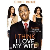 I Think I Love My Wife ( Sanırım Karımı Seviyorum)