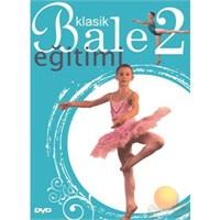 Dance Classıque Vol 2 (Klasik Bale Eğitimi 2)