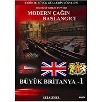 Modern Çağın Başlangıcı: Büyük Britanya 1 (Tarihte Büyük Güçlerin Yükselişi)