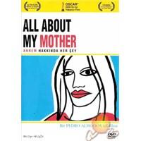 All About My Mother (Annem Hakkında Her Şey)