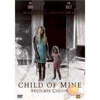 Child Of Mine (Seçilmiş Çocuk)