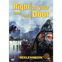 Rıght At Your Door (YaKin Tehdit)
