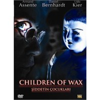 Children Of Wax (Şiddetin Çocukları)