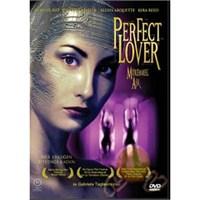 Perfect Lover (Mükemmel Aşk)