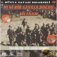 "2. Dünya Savaşı Belgeseli 10 ""yeni Bir Savaş Doğru - Vietnam"" ( VCD )"