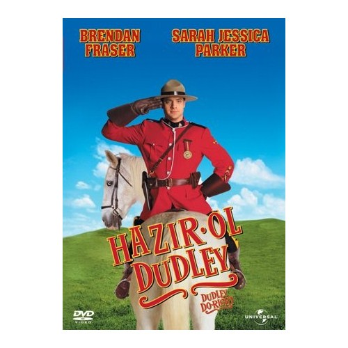 Dudley Do-Right (Hazır Ol Dudley)