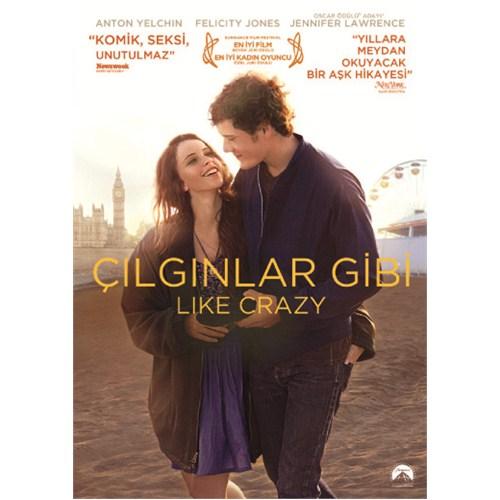 Like Crazy (Çılgınlar Gibi)