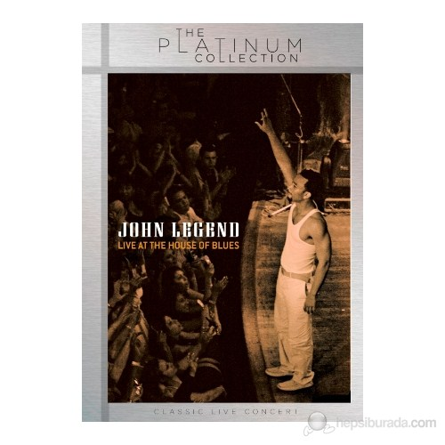 John Legend - Live At The House of Blues (The Platinum Collection)